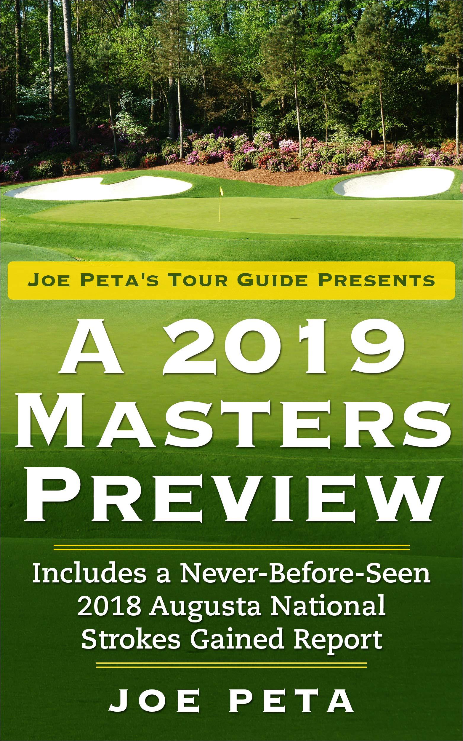 Joe Peta's Tour Guide Presents A 2019 Masters Preview por Joe Peta