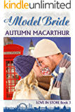 A Model Bride: Sweet and clean Christian romance in London and Scotland (Love In Store Book 3)