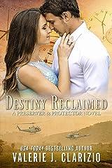 Destiny Reclaimed (A Preserver & Protector Novel Book 2) Kindle Edition