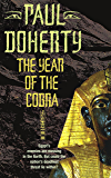 The Year of the Cobra (Akhenaten Trilogy, Book 3): A thrilling tale of the secrets of the Egyptian pharaohs