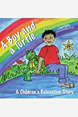 A Boy and a Turtle: A Children's Relaxation Story to improve sleep, manage stress, anxiety, anger Kindle Edition