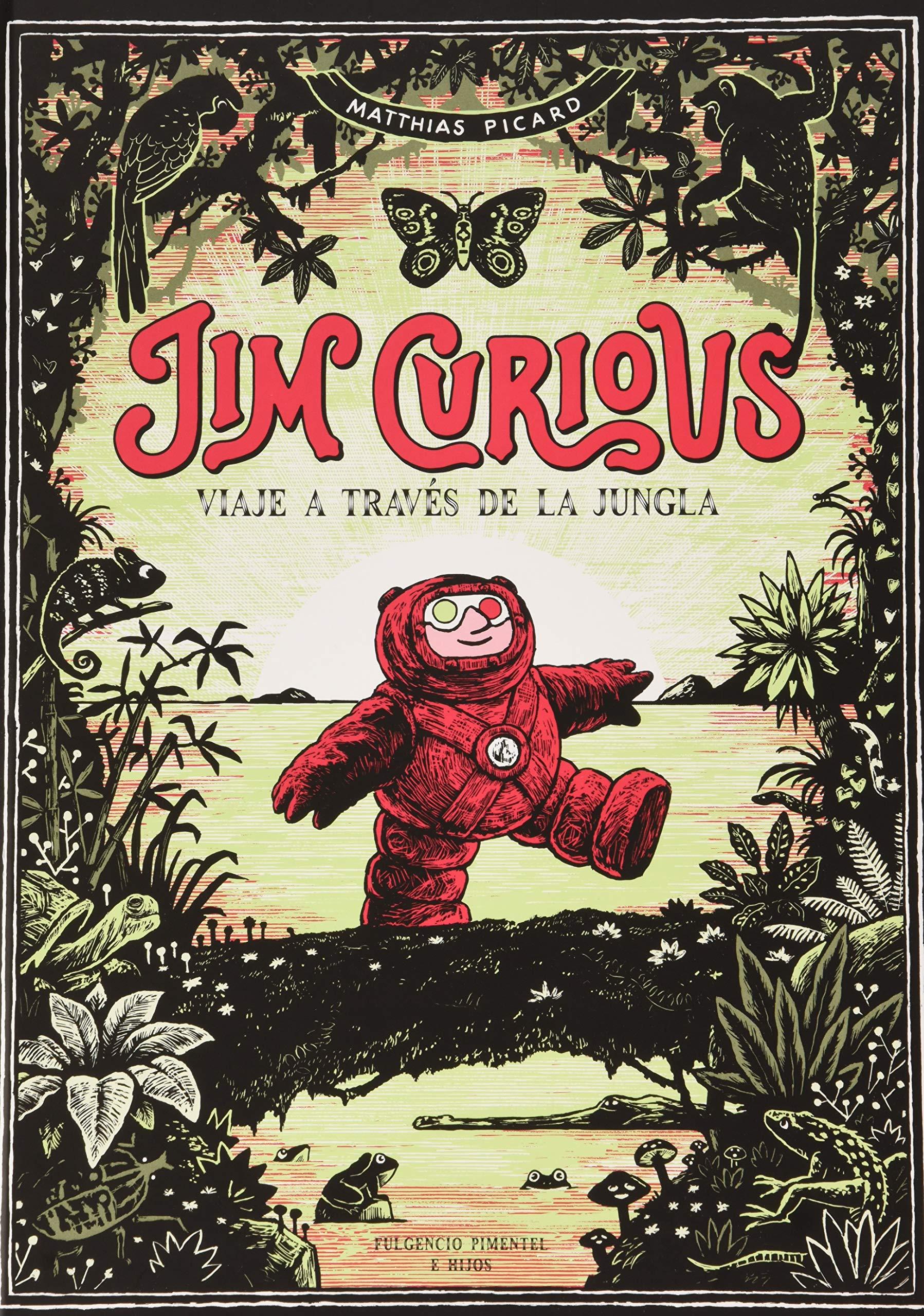 Jim Curious: Viaje a través de la jungla: 27 Fulgencio Pimentel e Hijos: Amazon.es: Picard, Matthias: Libros