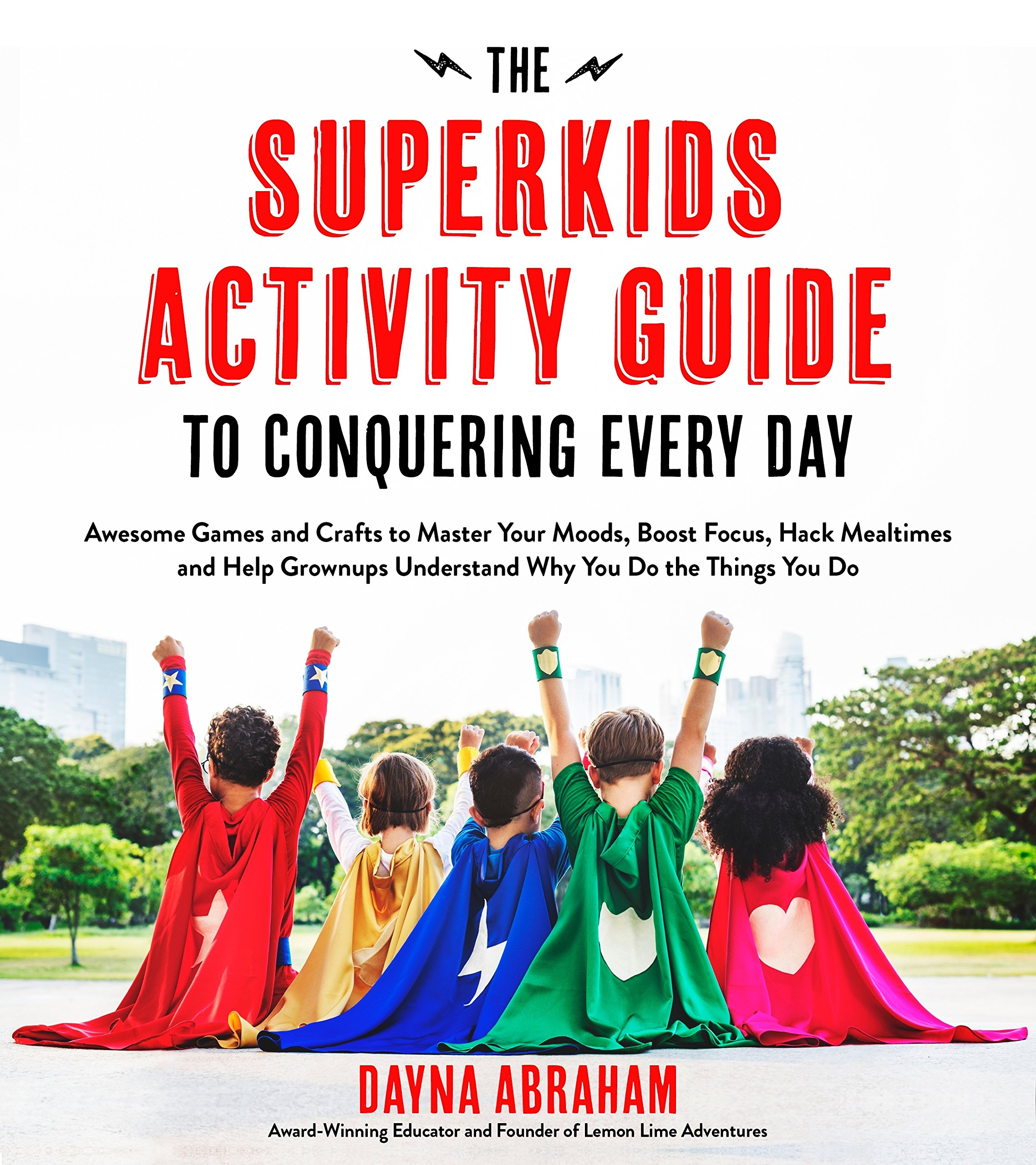 The Superkids Activity Guide to Conquering Every Day: Awesome Games ...