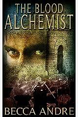 The Blood Alchemist (The Final Formula Series, Book 2) Kindle Edition