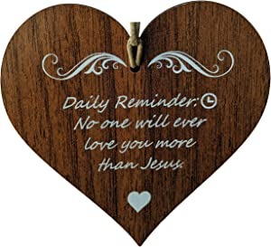 Wooden & Antique Daily Reminder: No One Will Ever Love You More Than Jesus. Wooden Hanging Heart Leaving Plaque-Sign Gift