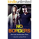 Gay Romance: No Borders: One Last Job Reunites Them (MM Romance Story) (Undercover Series Book 2)