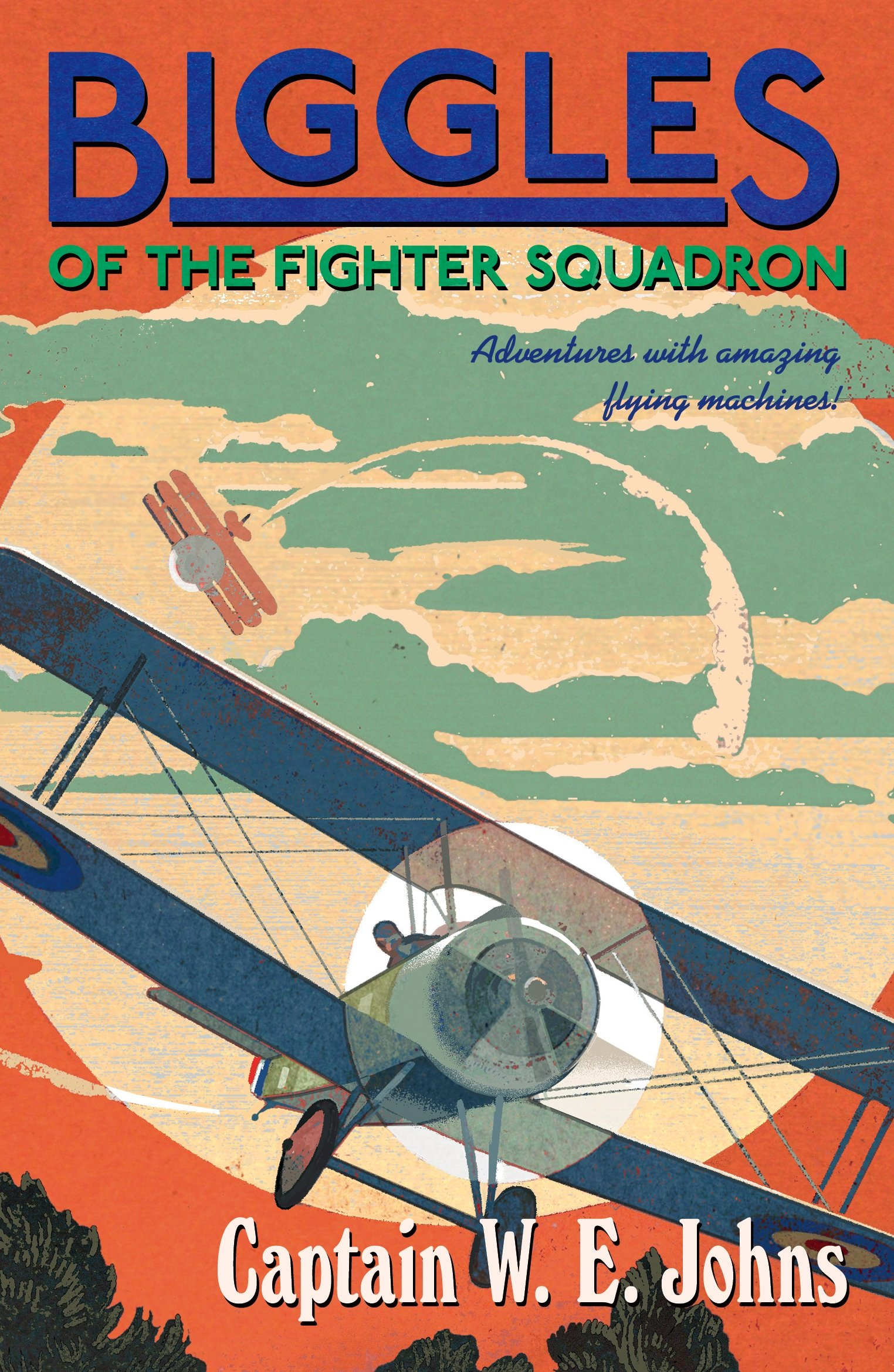 Download Biggles of the Fighter Squadron: Number 1 of the Biggles Series ebook
