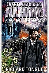 Battlecruiser Alamo: Fermi's War (Battlecruiser Alamo Series Book 2) Kindle Edition