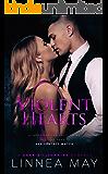 Violent Hearts: A Dark Billionaire Romance (Violent Series Book 3)