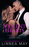Violent Hearts: A Dark Billionaire Romance (Violent Series Book 3)