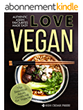 Vegan: The Essential Asian Cookbook for Vegans: vegan, vegetarian, gluten free (Love Vegan 1) (English Edition)