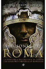 Legiones de Roma: La historia definitiva de todas las legiones imepriales romanas. (Spanish Edition) Kindle Edition