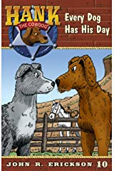 Every Dog Has His Day (Hank the Cowdog Book 10) Kindle Edition