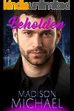 Beholden (The Beguiling Bachelors Book 2)