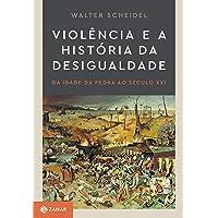 Violência e a história da desigualdade: Da Idade da Pedra ao século XXI