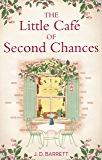 The Little Café of Second Chances: a heartwarming tale of secret recipes and a second chance at love (English Edition)