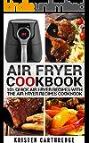 Air Fryer Cookbook: 101 Quick Air Fryer Recipes With The Air Fryer Recipes Cookbook