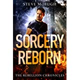Sorcery Reborn (The Rebellion Chronicles, 1)