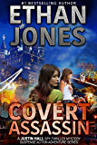 Covert Assassin: A Justin Hall Spy Thriller Mystery Suspense Action Adventure Series - Book 13