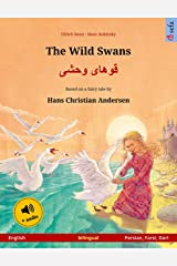 The Wild Swans – قوهای وحشی (English – Persian, Farsi, Dari): Bilingual children's picture book based on a fairy tale by Hans Christian Andersen, with audio (Sefa Picture Books in two languages) Kindle Edition