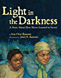Light in the Darkness: A Story about How Slaves Learned in Secret (Hyperion Picture Book (eBook))