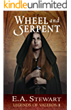 Wheel and Serpent (Legends of Valeros Book 1)