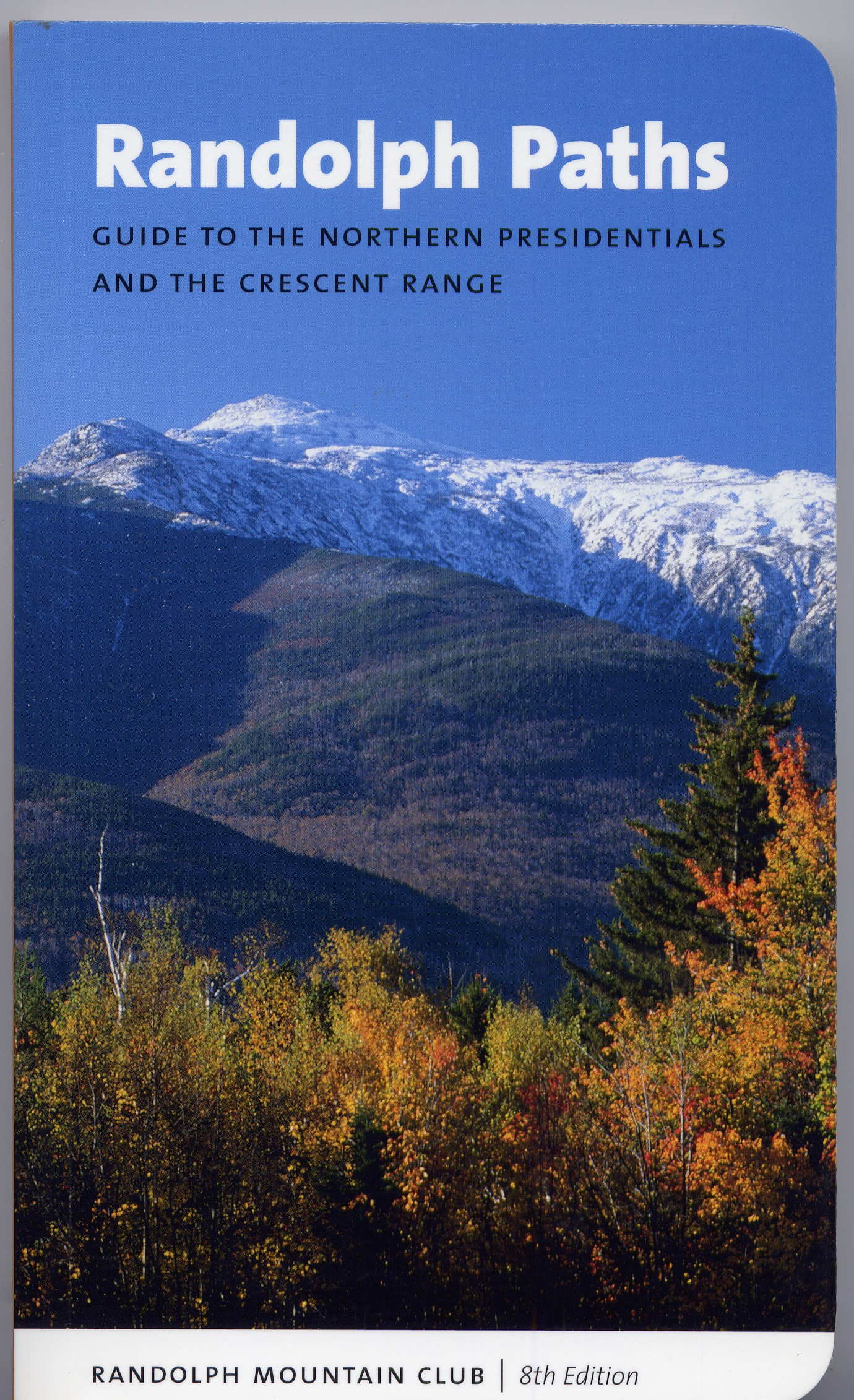 Randolph Paths Guide to the Northern Presidentials and the Crescent Range PDF