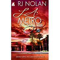 L.A. Metro: Diagnose Liebe (L.A. Metro-Serie 1) (German Edition) book cover