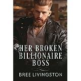 Her Broken Billionaire Boss: A Billionaire Romance Book Three (A Clean Billionaire Romance 3)