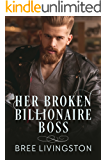 Her Broken Billionaire Boss: A Clean Billionaire Romance Book Three
