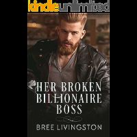 Her Broken Billionaire Boss: A Clean Billionaire Romance Book Three