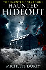 Haunted Hideout: Paranormal Suspense (The Haunted Ones Book 1) Kindle Edition