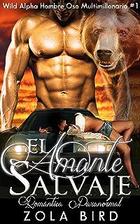 El Amante Salvaje: Romantic Ediciones (Wild Alpha Hombre Oso Multimillonario nº 1) (