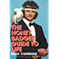 The Honey Badger Guide to Life