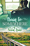 Train to Somewhere (Before… and After Book 3)