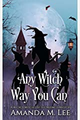 Any Witch Way You Can (Wicked Witches of the Midwest Book 1) Kindle Edition