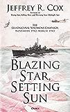 Blazing Star, Setting Sun: The Guadalcanal-Solomons Campaign November 1942–March 1943