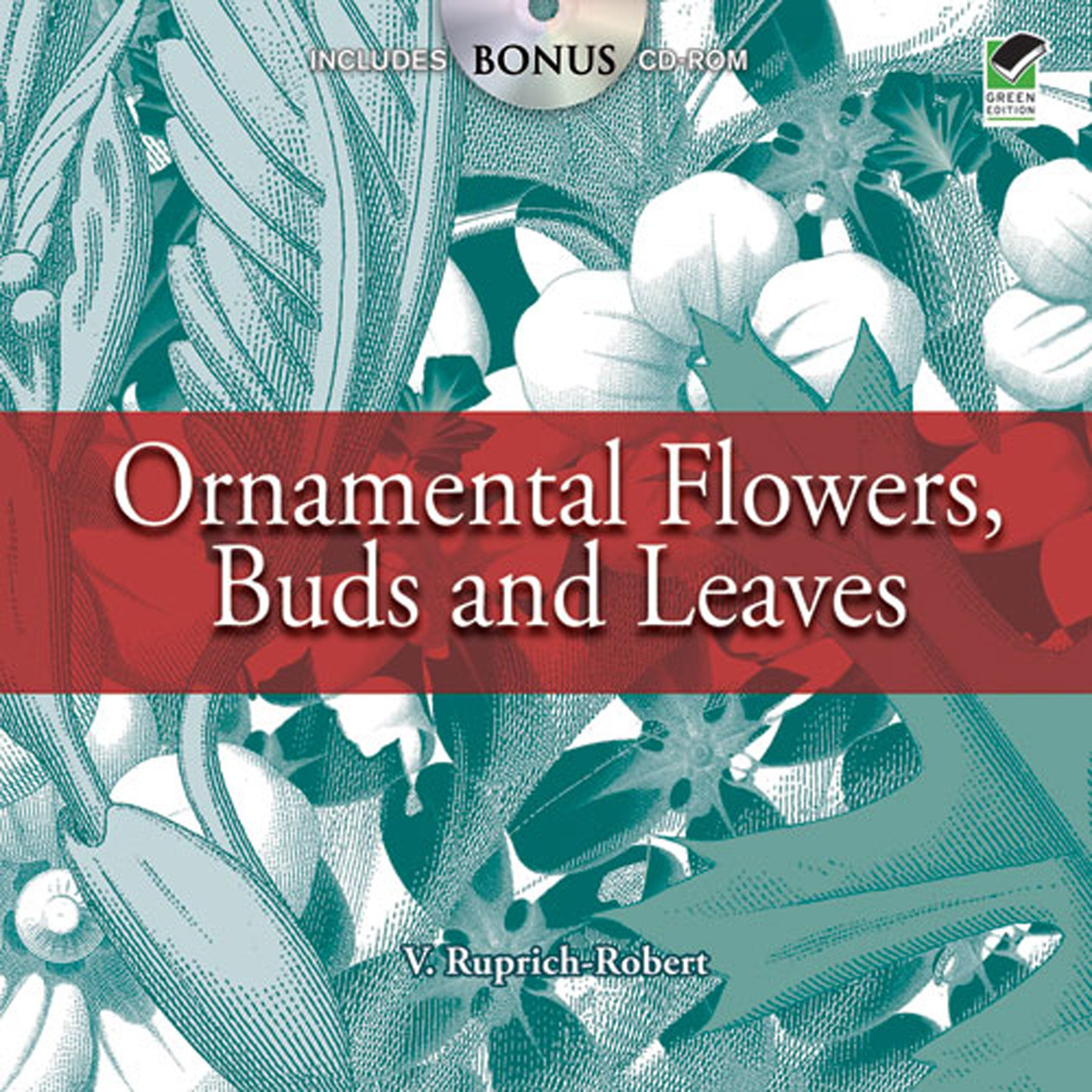Ornamental Flowers, Buds and Leaves: Includes CD-ROM (Dover Pictorial Archive)