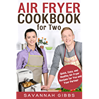 Air Fryer Cookbook for Two: Quick, Easy, and Healthy Air Fryer Recipes for You and Your Partner (English Edition)
