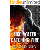 Like Water Catching Fire (English Edition)