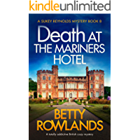 Death at the Mariners Hotel: A totally addictive British cozy mystery (A Sukey Reynolds Mystery Book 8)