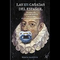 Las 101 cagadas del español: Reaprende (Spanish Edition)