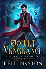 Occult Vengeance: an Explosive Dark Fantasy (Soot Knight: Book 1) Kindle Edition