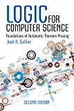 Logic for Computer Science: Foundations of Automatic Theorem Proving, Second Edition (Dover Books on Computer Science)