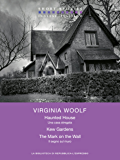 Haunted House - Kew Gardens - The Mark on the Wall   / Una casa stregata -  Kew Gardens - Il segno sul muro (Short Stories)
