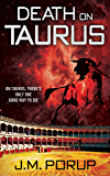 Death on Taurus: An Action-Packed, Genetically-Modified Bullfighting Space Opera of the Far Future