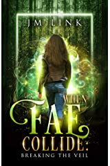 When Fae Collide: Breaking the Veil Kindle Edition
