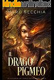 Il Drago Pigmeo (Le Leggende del Drago Mutaforma Vol. 1)