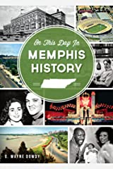 On This Day in Memphis History Kindle Edition