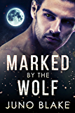 Marked by the Wolf (Werewolf Fever Book 3)